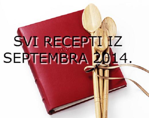 Kuvar - svi recepti iz septembra 2014 | Recepti & Kuvar Online - Šta da kuvam danas?