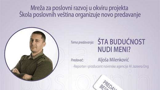 Aljoša Milenković, Al Jazeera, besplatno predavanje: Šta budućnost nudi meni? | Recepti & Kuvar Online - Šta da kuvam danas?