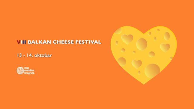 Festival sireva Balkana, Balkan Cheese Festival, 13. i 14. oktobra u Domu omladine Beograd