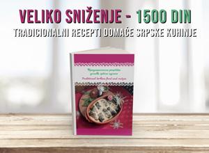 Veliko sniženje - Knjiga Tradicionalni recepti domaće srpske kuhinje